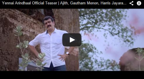 Yennai Arindhaal teaser is out now