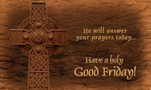 Happy Good Friday 2018 wishes, Quotes, Images, pictures, wallpapers, messages, and SMS