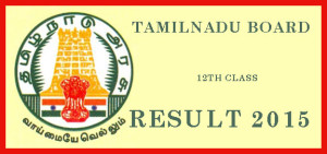 Tamil Nadu 12th Result 2016 – Check TN 12th results on 17th May 2016 at 10 AM