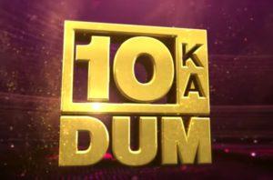 Dus Ka Dum 2018 Registration, Host, Starting Date, Timings and More Details