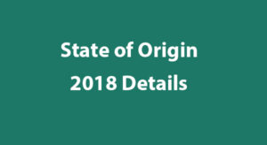 State of Origin 2018 Venue, Time, Date, Schedule, Tickets and Broadcast details